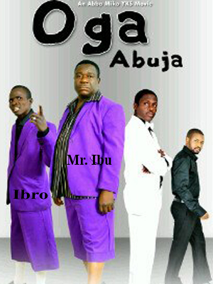 Oga Abuja Nigerian Movie - Dan Ibro, Mr Ibu Hausa Movie